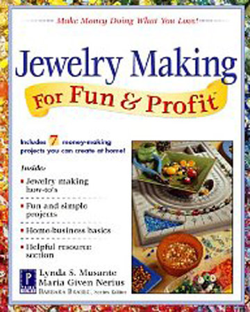 Jewelry Making for Fun & Profit by Lynda Musante and Maria Nerius