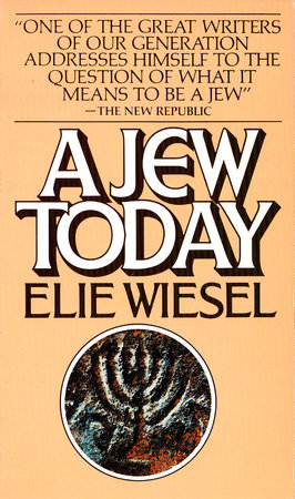 Jew Today by Elie Wiesel