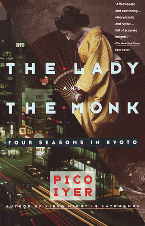 The Lady and the Monk by Pico Iyer