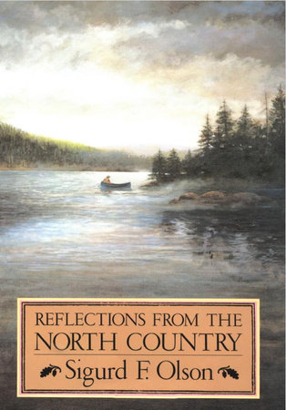 Reflections from the North Country by Sigurd F Olson