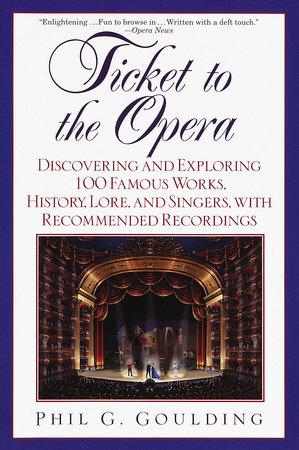 Ticket to the Opera by Phil G. Goulding