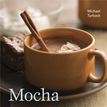 Mocha by Michael Turback