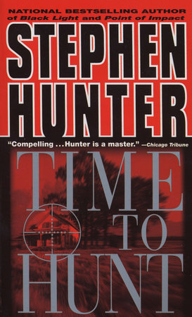 Time to Hunt by Stephen Hunter