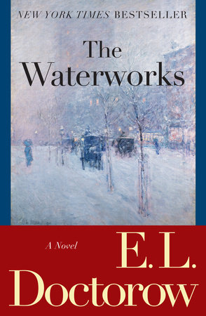 The Waterworks by E.L. Doctorow