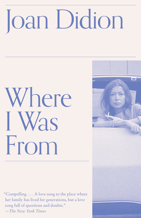 Where I Was From by Joan Didion