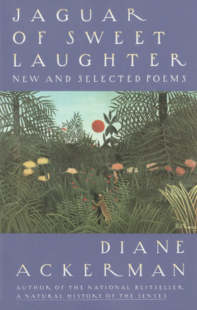 Jaguar of Sweet Laughter by Diane Ackerman