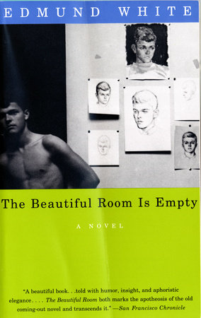 The Beautiful Room Is Empty by Edmund White