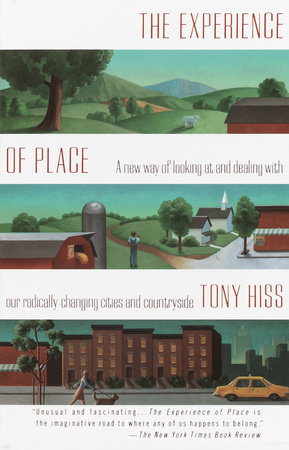The Experience of Place by Tony Hiss