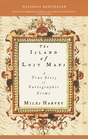 The Island of Lost Maps by Miles Harvey