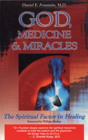 God, Medicine, and Miracles by Dr. Daniel Fountain
