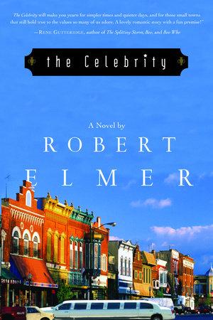 The Celebrity by Robert Elmer