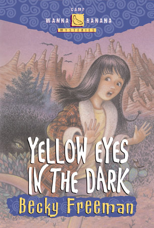 Yellow Eyes in the Dark by Becky Freeman