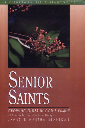 Senior Saints by James Reapsome and Martha Reapsome