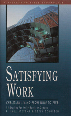 Satisfying Work by R. Paul Stevens and Gerry Schoberg