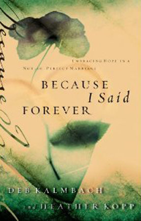 Because I Said Forever by Heather Kopp and Debbie Kalmbach