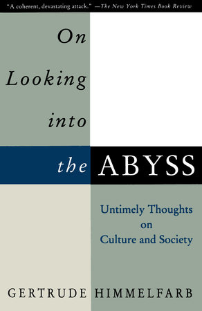 On Looking Into The Abyss by Gertrude Himmelfarb