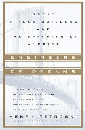 Engineers Of Dreams by Henry Petroski