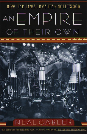 An Empire of Their Own by Neal Gabler