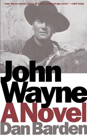 John Wayne by Dan Barden