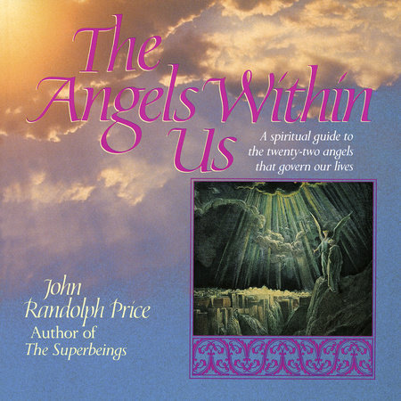 Angels Within Us by John Randolph Price