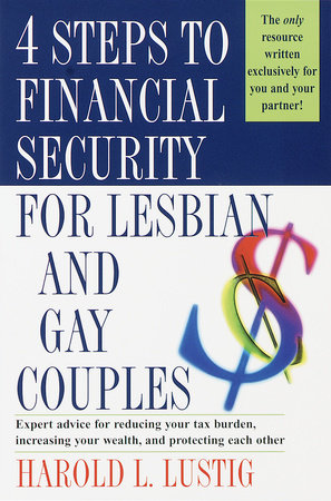 4 Steps to Financial Security for Lesbian and Gay Couples by Harold L. Lustig