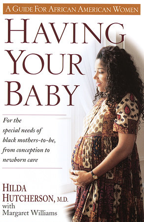 Having Your Baby by Dr. Hilda Hutcherson and Margaret Williams