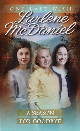 A Season for Goodbye by Lurlene McDaniel