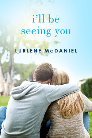 I'll Be Seeing You by Lurlene McDaniel