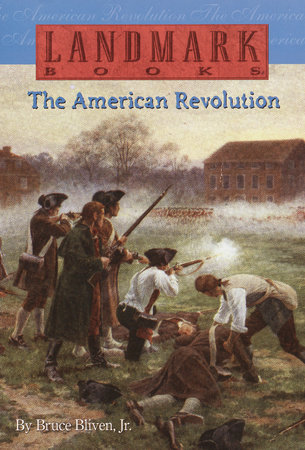 The American Revolution by Bruce Bliven, Jr.