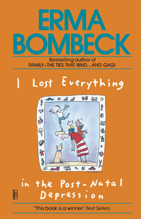 I Lost Everything in the Postnatal Depression by Erma Bombeck
