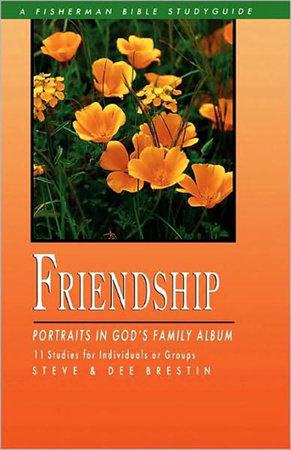 Friendship by Steve Brestin and Dee Brestin