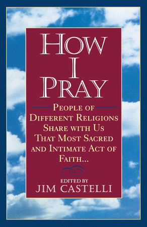 How I Pray by Jim Castelli