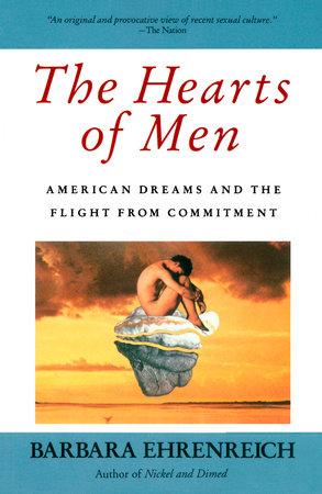 The Hearts of Men by Barbara Ehrenreich