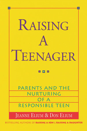 Raising a Teenager by Jeanne Elium and Don Elium