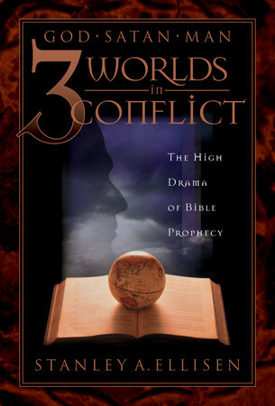 Three Worlds in Conflict by Stanley A. Ellison