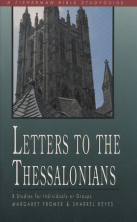Letters to the Thessalonians by Margaret Fromer and Sharrel Keyes