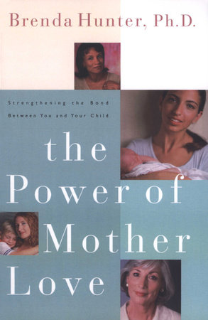 The Power of Mother Love by Brenda Hunter