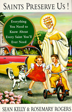 Saints Preserve Us by Sean Kelly and Rosemary Rogers
