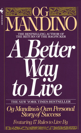 A Better Way to Live by Og Mandino