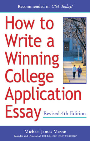 How to Write a Winning College Application Essay, Revised 4th Edition by Michael James Mason