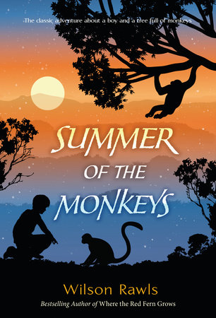 Summer of the Monkeys by Wilson Rawls