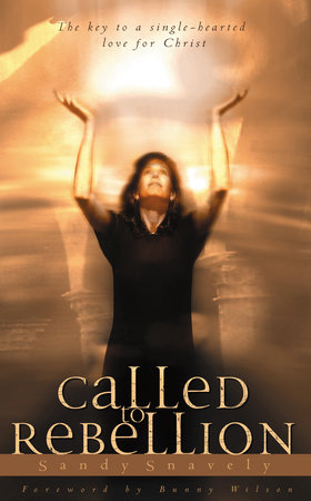 Called to Rebellion by Sandy Snavely