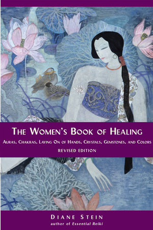 The Women's Book of Healing by Diane Stein