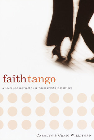 Faith Tango by Carolyn Williford and Craig Williford
