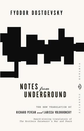 Notes From Underground by Fyodor Dostoevsky