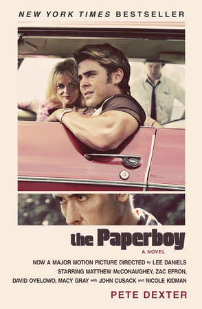 The Paperboy (Movie Tie-in Edition): A Novel by Pete Dexter