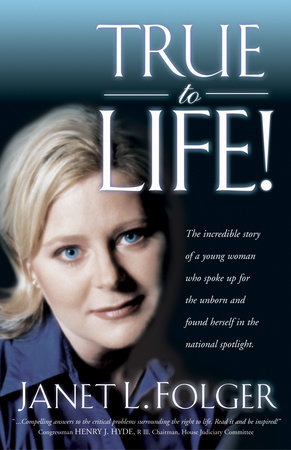 True to Life by Janet Folger