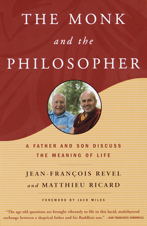 The Monk and the Philosopher by Jean Francois Revel and Matthieu Ricard