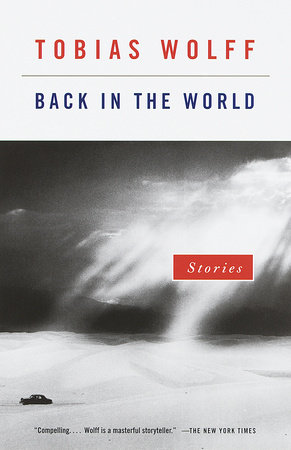 Back in the World by Tobias Wolff