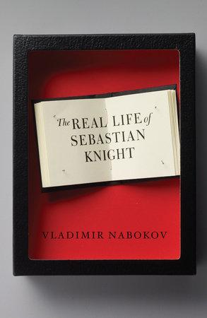 The Real Life of Sebastian Knight by Vladimir Nabokov